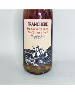 2019 Franchere Wine Co. 'for heaven's sake, don't move here'